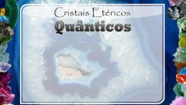 CRISTAIS ETÉRICOS UNIVERSAIS COMPLETO